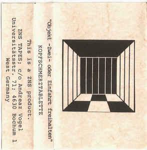 KOPFSCHMERZTABLETTE – OBJEKT -ZWEI- ODER EINFAHRT FREIHALTEN (ZNS TAPES – CASSETE C60, 19??) (MP3 128)