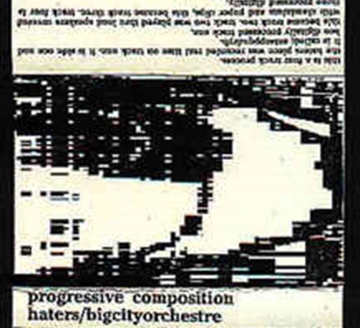 The Haters / Bigcityorchestre – Progressive Composition (ZNS TAPES – CASSETTE, 19??, MP3)