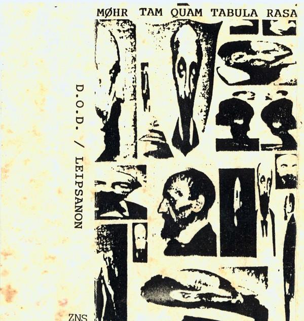 MØHR / Tam Quam Tabula Rasa – D.O.D. / Leipsanon (ZNS TAPES, CASSETTE C-60, 1991) (MP3 128)