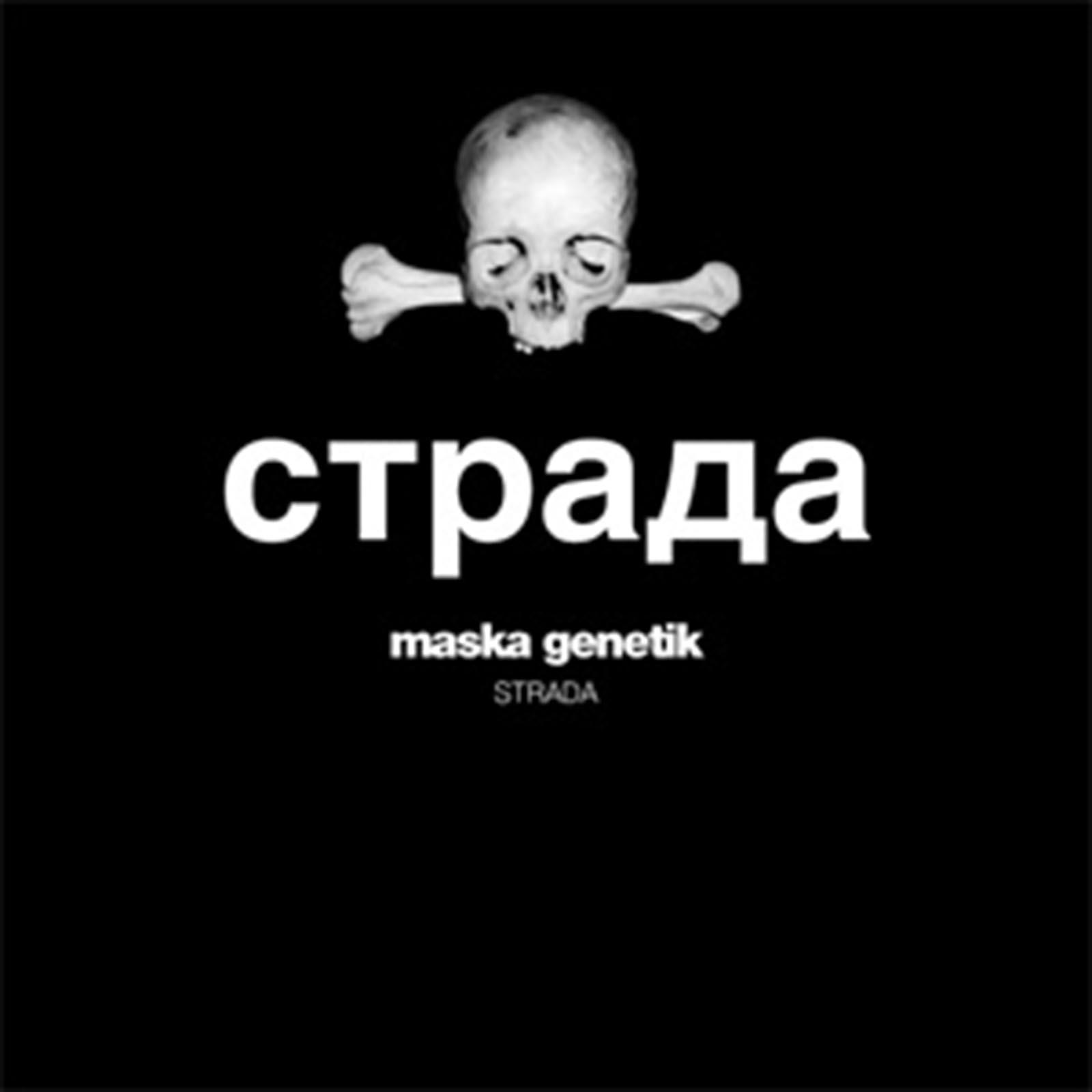 MASKA GENETIK – STRADA (Galakthorrö 027, CD ALBUM, 2011) (MP3 320)