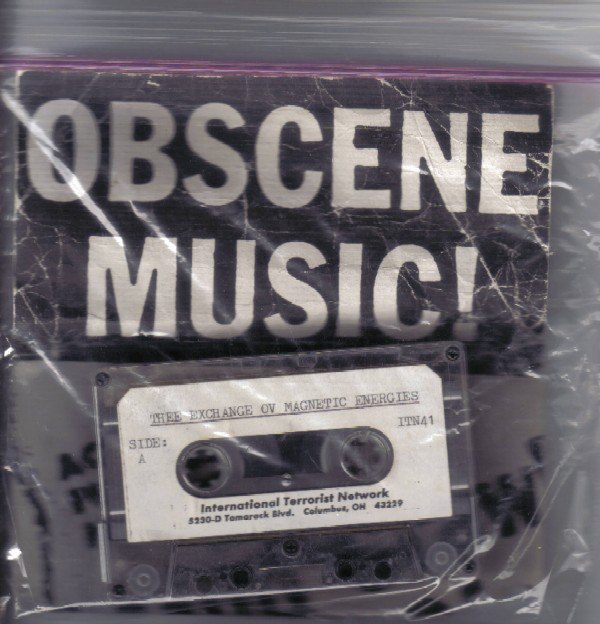 Various ‎– Thee Exchange Ov Magnetic Energies (Cassette C-60/ ? / International Terrorist Network ‎– ITN41, FLAC)